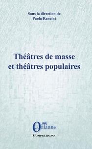 Paola Ranzini - Théâtres de masse et théâtres populaires - Les expériences italiennes face à des suggestions esthétiques européennes.