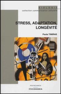 Paola Timiras - Stress, adaptation, longévité.