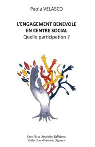 Paola Velasco - L'engagement bénévole en centre social - Quelle participation ?.