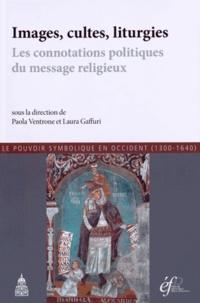 Images, cultes, liturgies - Les connotations politiques du message religieux.pdf