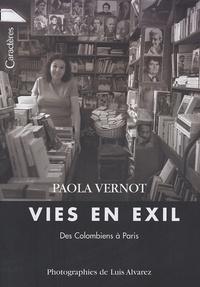 Paola Vernot - Vies en exil - Des Colombiens à Paris.