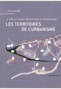 Paola Viganò - Les Territoires de l'urbanisme - Le projet comme producteur de connaissance.