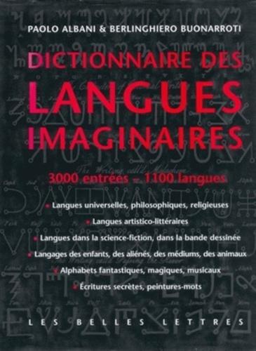 Paolo Albani et Berlinghiero Buonarroti - Dictionnaire des langues imaginaires.