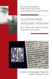 Paolo Alvazzi Del Frate et Sylvain Bloquet - La summa divisio droit public / droit privé dans l'histoire des systèmes juridiques en Europe (XIXe-XXIe siècles).