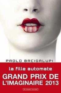 Paolo Bacigalupi - La fille automate.