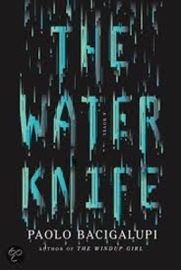 Paolo Bacigalupi - The Water Knife.