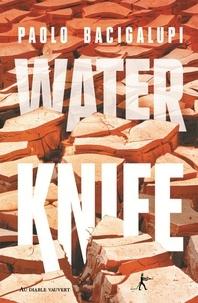 Paolo Bacigalupi - Water Knife.