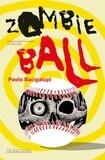 Paolo Bacigalupi - Zombie Ball.