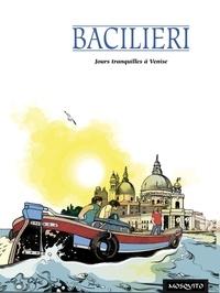 Paolo Bacilieri - Jours tranquilles à Venise.