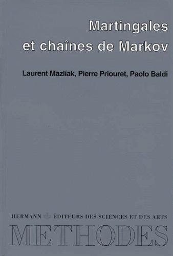 Paolo Baldi et Laurent Mazliak - Martingales et chaînes de Markov.