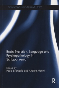 Paolo Brambilla et Andrea Marini - Brain Evolution, Language and Psychopathology in Schizophrenia.