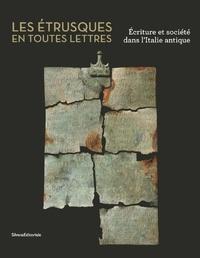 Les Etrusques en toutes lettres- Ecriture et société dans l'Italie antique - Paolo Bruschetti pdf epub