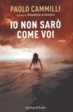 Paolo Cammilli - Io non sarò come voi.
