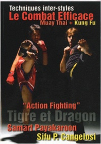 Paolo Cangelosi et Samart Payakaroon - Action Fighting - The Dragon & Tiger.