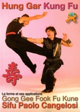 Paolo Cangelosi - Hung Gar Kung Fu - La forme Gong Gee Fook Fu Kune et ses applications.
