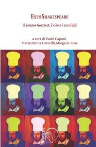 Paolo Caponi et Mariacristina Cavecchi - Exposhakespeare - Il Sommo Gourmet, il cibo e i cannibali.