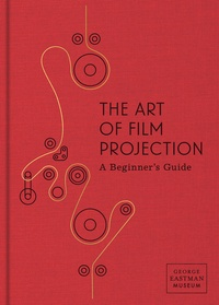 Paolo Cherchi Usai - The art of film projection - A beginner's guide.