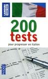 Paolo Cifarelli et Pierre Noaro - 200 Tests pour progresser en italien.