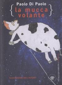 Paolo Di Paolo - La mucca volante.