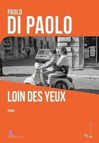 Paolo Di Paolo - Loin des yeux.