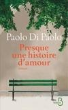 Paolo Di Paolo - Presque une histoire d'amour.