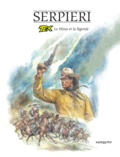 Paolo Eleuteri Serpieri - Le Héros et la légende - Tex.
