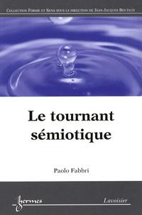 Paolo Fabbri - Le tournant sémiotique.