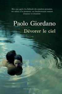 Paolo Giordano - Dévorer le ciel.