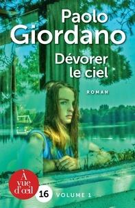Paolo Giordano - Dévorer le ciel - Pack en 2 volumes.