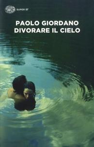 Paolo Giordano - Divorare il cielo.