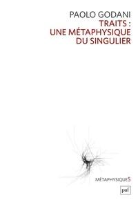 Traits- Une métaphysique du singulier - Paolo Godani pdf epub
