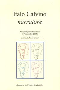Paolo Grossi - Italo Calvino narratore - Atti della giornata di studi (19 novembre 2004).