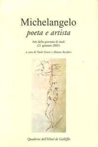 Paolo Grossi et Matteo Residori - Michelangelo poeta e artista - Atti della giornata di studi (21 gennaio 2005).