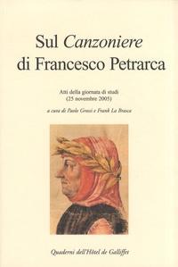 Paolo Grossi et Frank La Brasca - Sul Canzoniere di Francesco Petrarca.