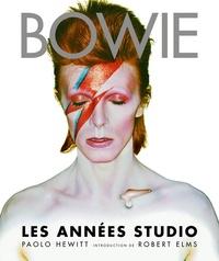 Paolo Hewitt - Bowie - Les années studio.
