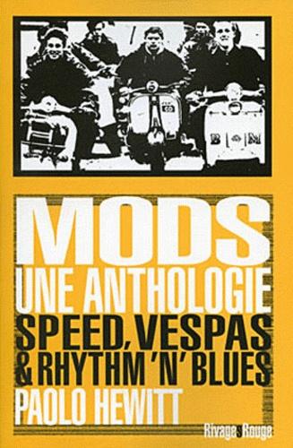 Paolo Hewitt - Mods, une anthologie - Speed, vespas et rhythm'n'blues.