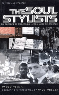 Paolo Hewitt - The Soul Stylists - Six Decades of Modernism - from Mods to Casuals.