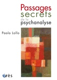 Paolo Lollo - Passages secrets de la psychanalyse.