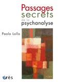 Paolo Lollo - Passages secrets de la psychanalyse.