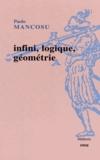 Paolo Mancosu - Infini, logique, géométrie.