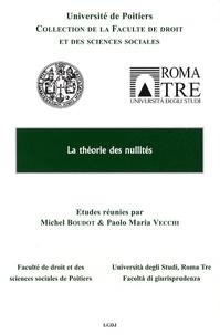 Paolo Maria Vecchi et Michel Boudot - La Théorie des Nullités - Colloque des 23 et 24 mars 2007.