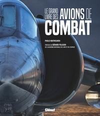 Paolo Matricardi - Le grand livre des avions de combat.