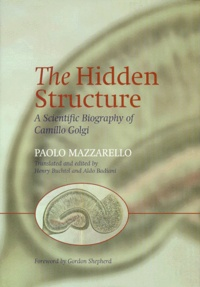 Galabria.be THE HIDDEN STRUCTURE. A Scientific Biography of Camillo Golgi Image