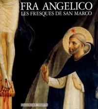 Paolo Morachiello - Fra Angelico, les fresques de San Marco.