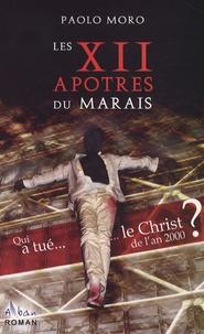 Paolo Moro - Les XII apôtres du Marais.