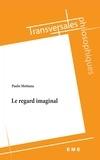 Paolo Mottana - Le regard imaginal.
