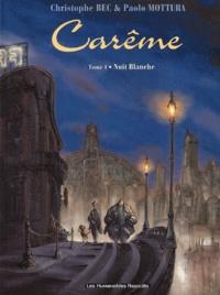 Paolo Motura et Christophe Bec - Carême Tome 1 : Nuit blanche.