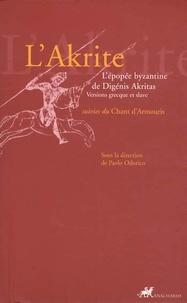 Goodtastepolice.fr L'Akrite - L'épopée byzantine de Digénis Akritas suivies du Chant d'Armouris Image