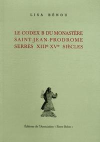 Paolo Odorico et Lisa Bénou - Le codex B du monastère Saint-Jean-Prodrome (Serrès) - 2 volumes.