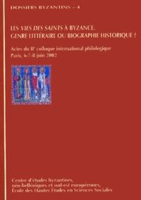 Paolo Odorico et Panagiotis Agapitos - Les vies des saints à Byzance : genre littéraire ou biographie historique ? - Actes du 2e colloque international philologique EPMHNEIA, Paris 6-7-8 juin 2002.